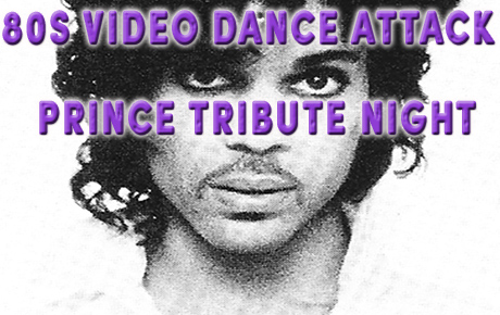 80s Video Dance Attack Prince Tribute Night