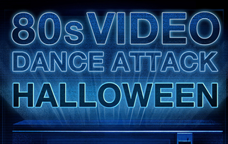 '80s Video Dance Attack - Halloween Party