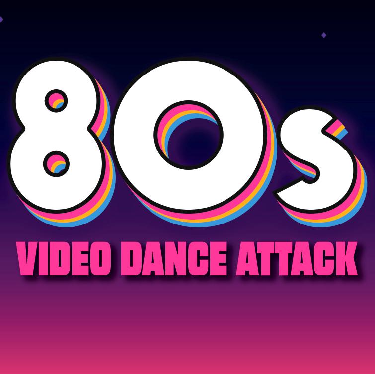 '80s Video Dance Attack