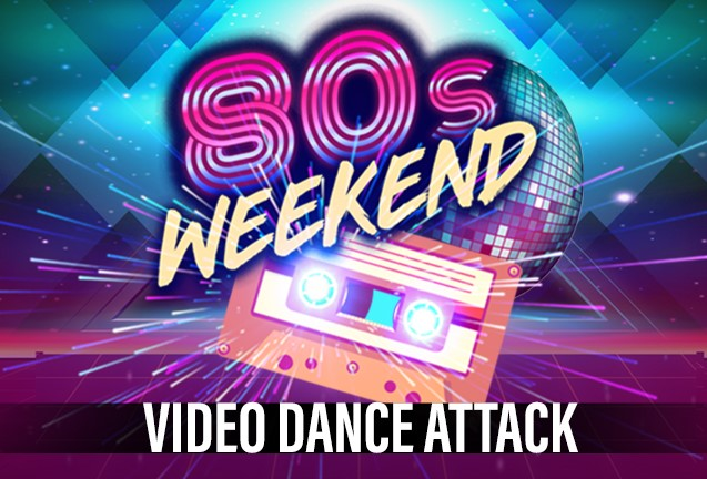 80s Weekend Night #1: Video Dance Attack