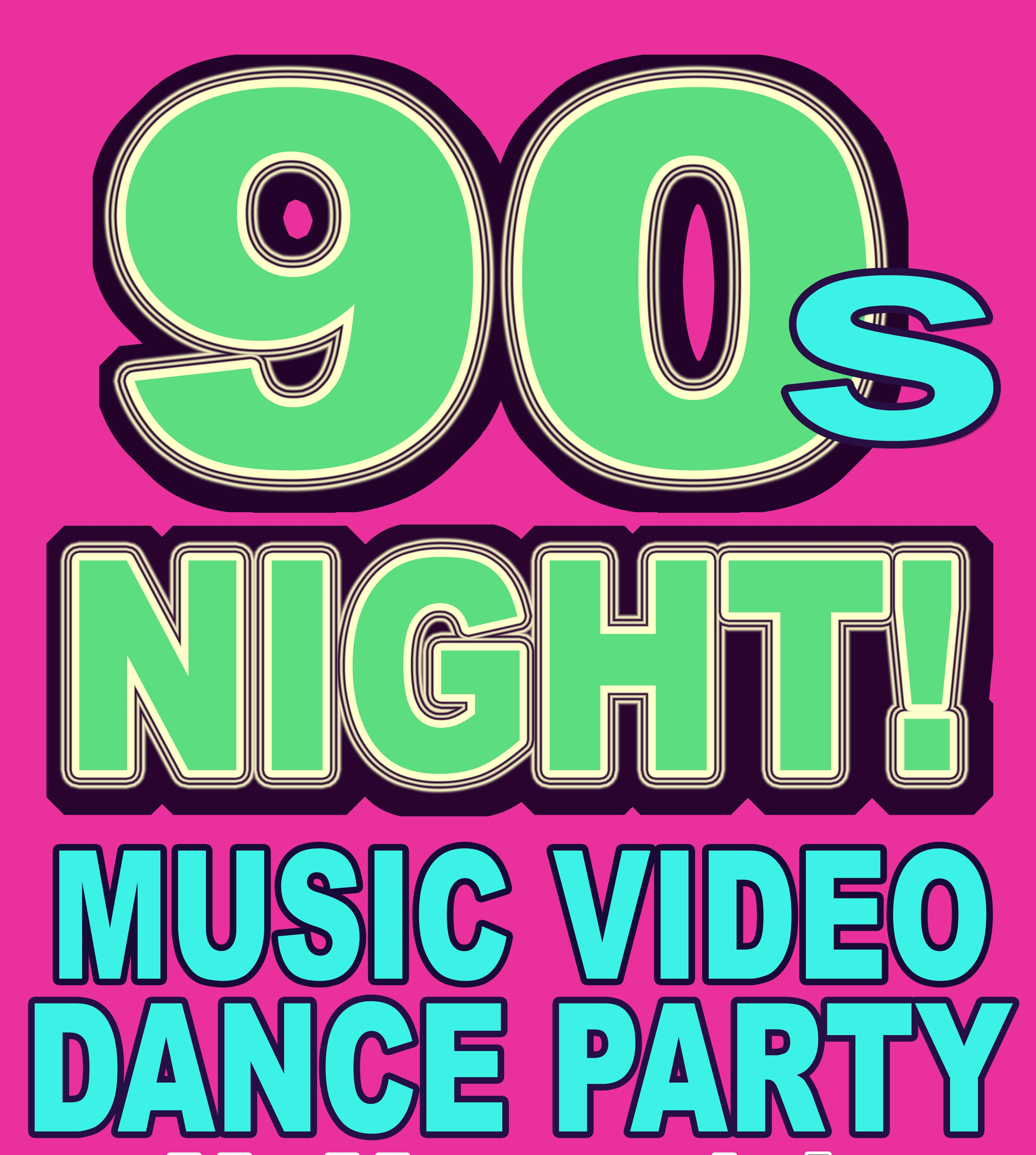 90s Night Music Video Dance Party