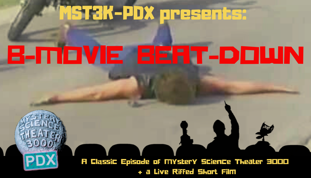 B-Movie Beatdown: A night of Mystery Science Theater 3000 & more