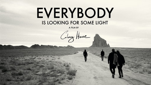 """""""Everybody is Looking for Some Light"""" a film by Colony House"""