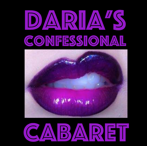 Daria's Confessional Cabaret