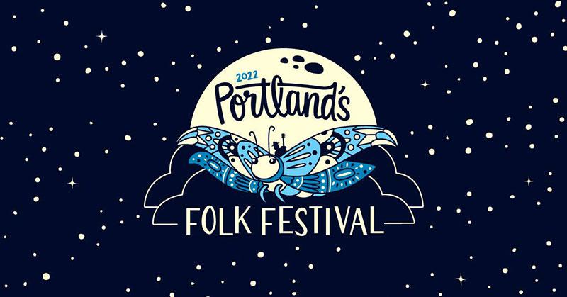 2022 Portland's Folk Festival