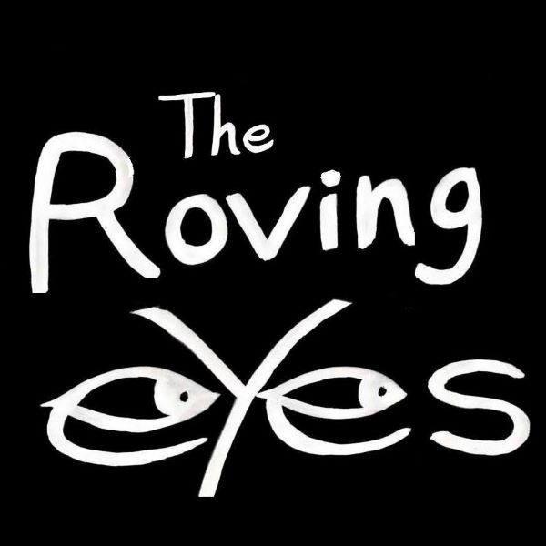The Roving Eyes
