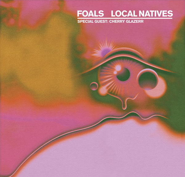 Foals & Local Natives