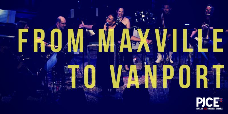 From Maxville to Vanport: Portland Jazz Composers Ensemble with Special Guest Marilyn Keller